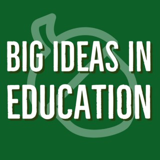 Big Ideas in Education