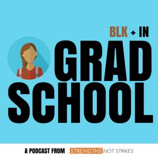 Blk + In Grad School