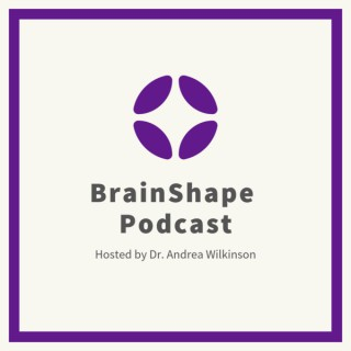 BrainShape Podcast