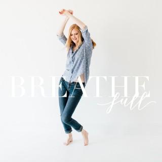 Breathe Full