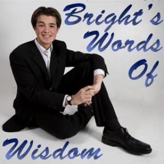 Bright's Words Of Wisdom