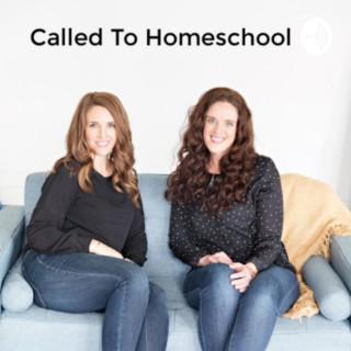Called To Homeschool
