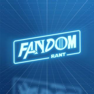 Fandom Rant Radio