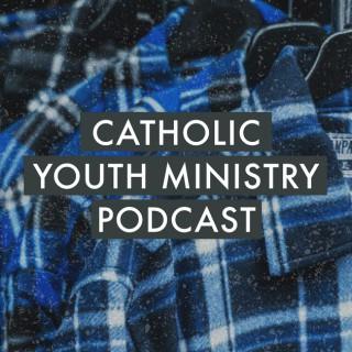 Catholic Youth Ministry Podcast