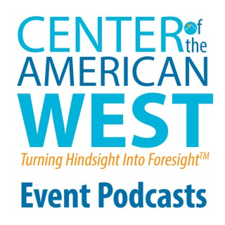 Center of the American West Event Podcast