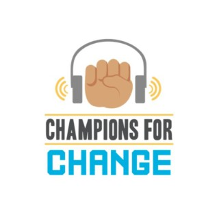 Champions for Change Podcast