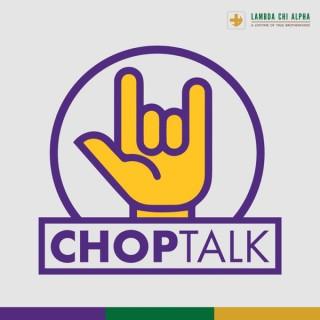 ChopTalk Podcast