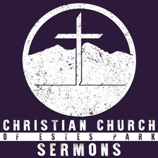 Christian Church of Estes Park - Sermons