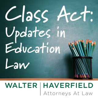 Class Act: Updates in Education Law