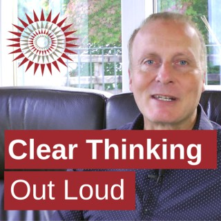 Clear Thinking Out Loud