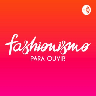 Fashionismo para ouvir
