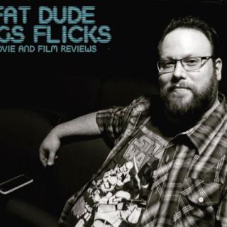 Fat Dude Digs Flicks 2.0