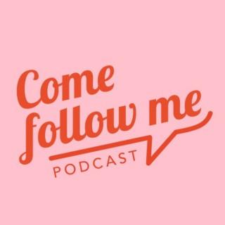 Come Follow Me Podcast