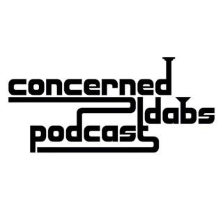 Concerned Dabs Podcast