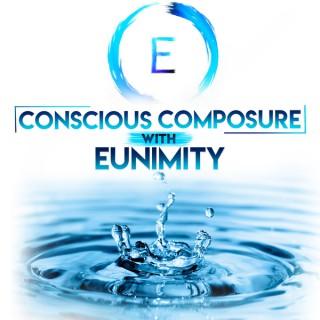 Conscious Composure with Eunimity