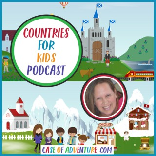 Countries for Kids from Case of Adventure