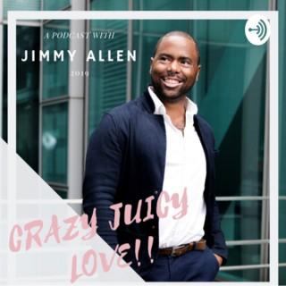 Crazy Juicy Love with Jimmy Allen