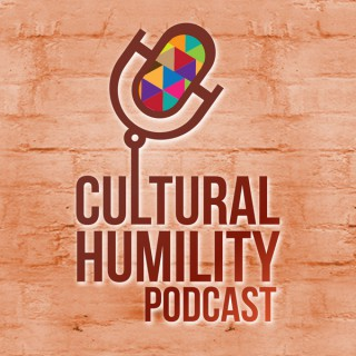Cultural Humility Podcast