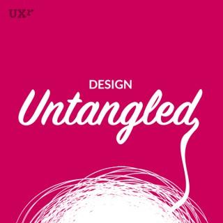 Design Untangled | A UX & design podcast in plain English