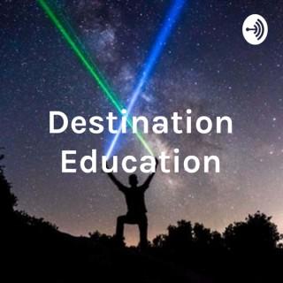 DESTINATION EDUCATION: WHEN WORLDS COLLIDE