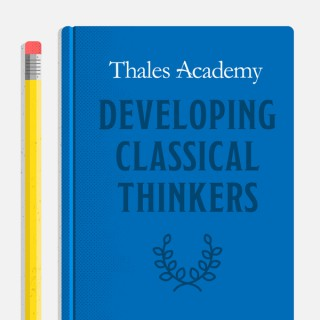 Developing Classical Thinkers