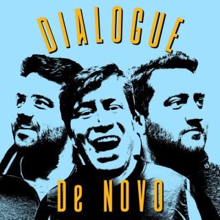 Dialogue, De Novo