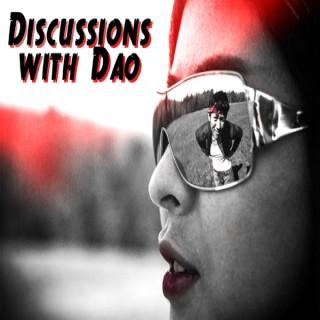 Discussions with Dao