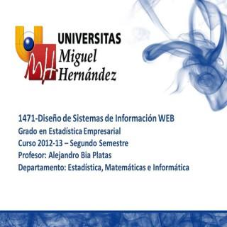 Diseño de Sistemas de Información WEB (umh1471) Curso 2012 - 2013