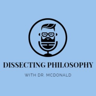 Dissecting Philosophy with Dr. McDonald