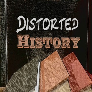 Distorted History Podcast