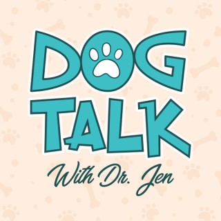 Dog Talk With Dr. Jen