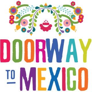 Doorway To Mexico - Spanish Podcast