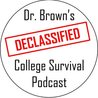 Dr. Brown's Declassified College Survival Podcast