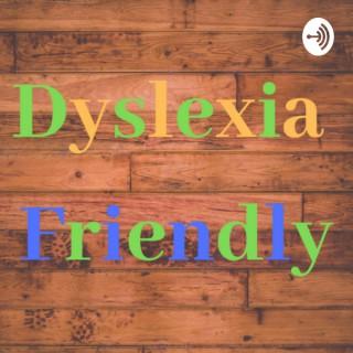 Dyslexia Friendly