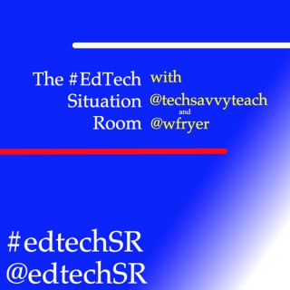 EdTech Situation Room by @techsavvyteach & @wfryer