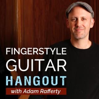 Fingerstyle Guitar Hangout Podcast with Adam Rafferty