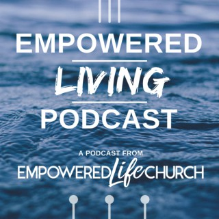Empowered Living Podcast