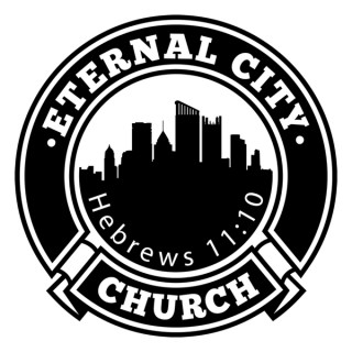 Eternal City Church Sermons