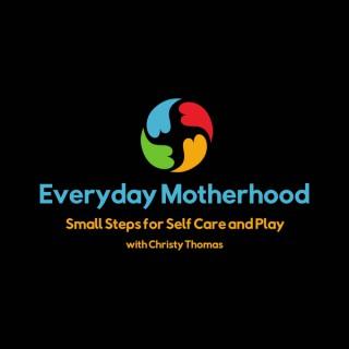 Everyday Motherhood