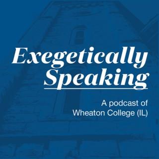 Exegetically Speaking