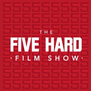 Five Hard Film Show