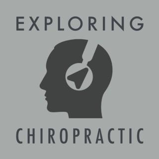 Exploring Chiropractic Podcast