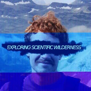 Exploring Scientific Wilderness