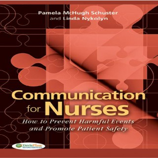 F.A. Davis's Nursing Communication and Patient Safety: Development of an Interdisciplinary Approach Chapter Synopsis