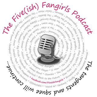 Five(ish) Fangirls Podcast