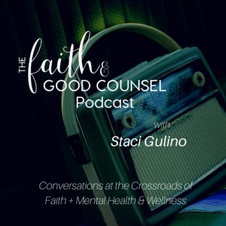 Faith & Good Counsel Show with Staci Gulino