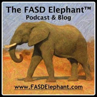 FASD Elephant™ Podcast & Blog