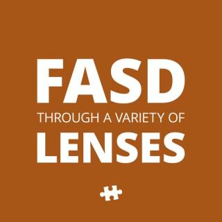 FASD Through a Variety of Lenses