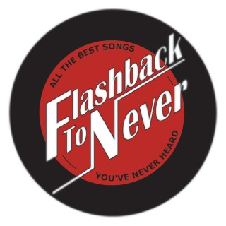 Flashback To Never