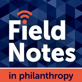 Field Notes in Philanthropy